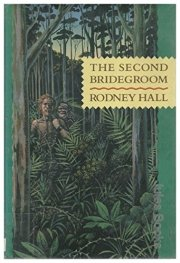 The Second Bridegroom by Rodney Hall