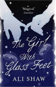 Girl With Glass Feet by Ali Shaw