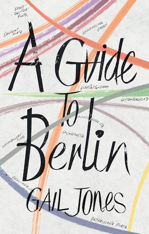 A Guide to Berlin by Gail Jones