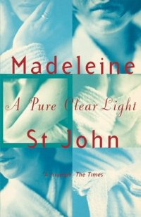 A Pure Clear Light by Madeleine St John