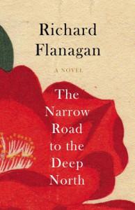 Narrow Road to the Deep North by Richard Flanagan