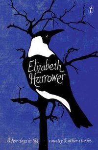 A Few Days in the Country: And Other Stories by Elizabeth Harrower