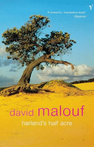 Harland's Half Acre by David Malouf