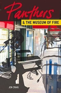 Pathers and the museum of fire by Jen Craig