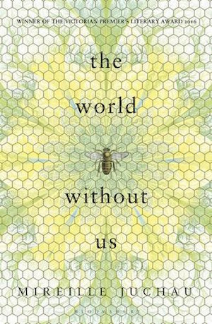 The world without us by Mireille Juchau
