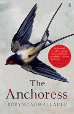 The Anchoress by Robyn Cadwallade