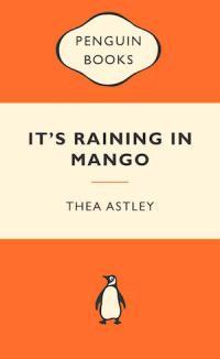 It's raining in mango by Thea Astley