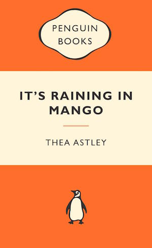 It's raining in mango by Thea Astley