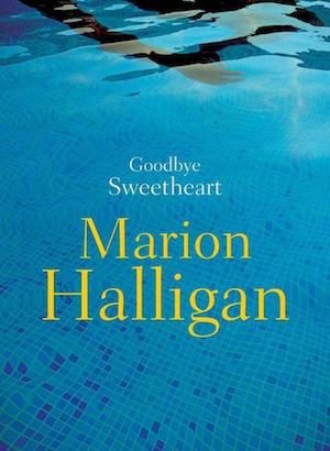 Goodbye Sweetheart by Marion Halligan