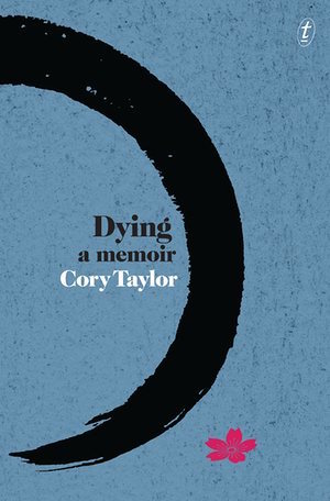 Dying A Memoir by Cory Taylor. Australian edition