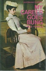 My Career Goes Bung by Miles Franklin