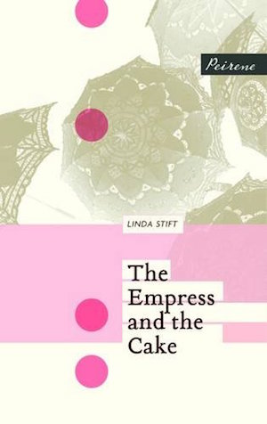 The Empress and the Cake by Linda Stift