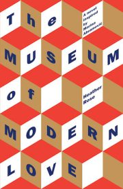 The Museum of Modern Love by Heather Rose