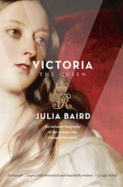 Victoria the Queen by Julia Baird