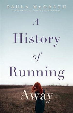 A History of Running Away by Paula McGrath