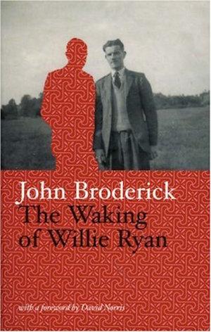 The Waking of Willie Ryan by John Broderick