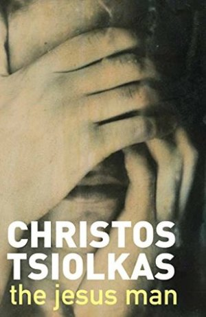 The UK edition of The Jesus Man by Christos Tsiolkas