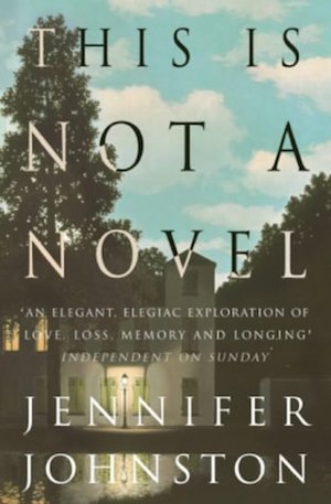 This is not a novel by Jennifer Johnston